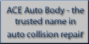 ACE Auto Body the trusted name in auto collision repair